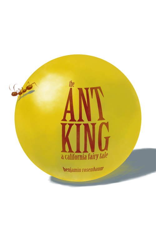The Ant King | Written by Benjamin Rosenbaum | Illustration by Keelan Rosa